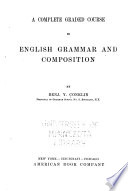 A Complete Graded Course in English Grammar and Composition
