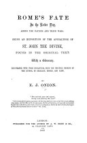 Rome's Fate in the latter day, ... being an exposition of the Apocalypse ... With a glossary. Illustrated with wood engravings, etc