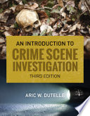 An Introduction to Crime Scene Investigation Book
