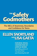 The Safety Godmothers: The ABCs of Awareness, Boundaries and Confidence for Teens