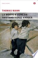 La morte a Venezia - Tristano - Tonio Kröger
