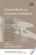 Central Banks as Economic Institutions