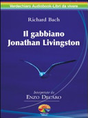 Il gabbiano Jonathan Livingston. Audiolibro. 2 CD Audio