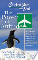 Chicken Soup for the Soul  The Power of Attitude