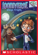 Stage Fright: A Branches Book (Looniverse #4)