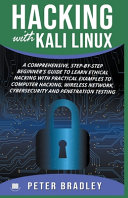 Hacking With Kali Linux  A Comprehensive  Step By Step Beginner s Guide to Learn Ethical Hacking With Practical Examples to Computer Hacking  W