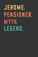 Jerome  Pensioner  Myth  Legend