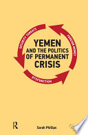 Yemen And The Politics Of Permanent Crisis PDF