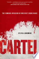 Cartel  The Coming Invasion of Mexico s Drug Wars Book