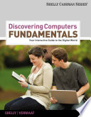 """""""Discovering Computers Fundamentals: Your Interactive Guide to the Digital World"""" by Gary B. Shelly, Misty E. Vermaat"""