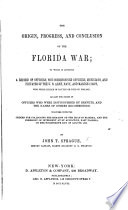 The Origin, Progress, and Conclusion of the Florida War; to which is Appended, a Record of Officers ... and Privates ... Killed in Battle, Etc