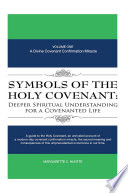 Symbols of the Holy Covenant  Deeper Spiritual Understanding for a Covenanted Life
