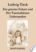 Der getreue Eckart und Der Tannenhäuser / Liebeszauber