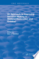 An Approach to Improving Decision Making in Wetland Restoration and Creation Book