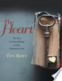 The Heart  The Key to Everything In the Christian Life