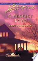 A Perfect Love Mills Boon Love Inspired Texas Hearts Book 2  Book PDF