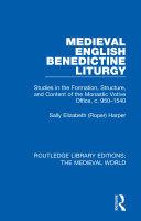Medieval English Benedictine Liturgy