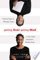 Getting Over Getting Mad