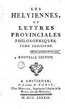 Les Helviennes, ou lettres provinciales philosophiques. Tome premier (-5.)