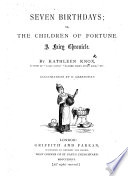Seven Birthdays; or, the Children of Fortune. A fairy chronicle ... Illustrations by K. Greenaway