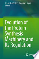 Evolution of the Protein Synthesis Machinery and Its Regulation Book