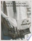 John Calvin S Bible Commentaries On The Psalms 119 150