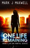 One Life Remaining (A Science Fiction Thriller) (Portal Book 1)