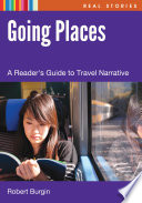 Going Places  : A Reader's Guide to Travel Narratives