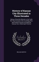 History of Kansas City Illustrated in Three Decades