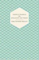 Oedipus Tyrannus; Or, Swellfoot the Tyrant - A Tragedy in Two Acts Pdf/ePub eBook
