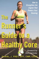 The Runner s Guide to a Healthy Core
