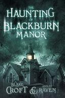 The Haunting Of Blackburn Manor