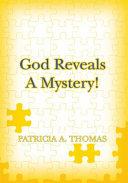 God Reveals a Mystery!