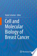 Cell and Molecular Biology of Breast Cancer