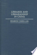 Libraries And Librarianship In China Book PDF