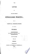 The Lives of the Most Eminent English Poets: Prior. Congreve. Blackmore. Fenton. Gay. Granville. Yalden. Tickell. Hammond. Somervile. Savage. Swift. Broome. Pope. Pitt. Thomson. Watts. A. Philips. West. Collins. Dyer. Shenstone. Young. Mallet. Akenside. Gray. Lyttelton