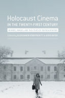 Holocaust Cinema in the Twenty-First Century