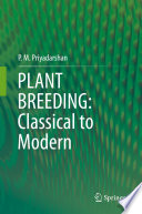 PLANT BREEDING: Classical to Modern