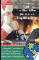 Dear Santa I Want One Million Dollars Please Or An Easy Bake Tm Oven