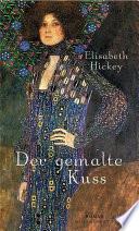 Der gemalte Kuss  : Roman