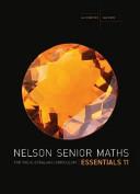 Cover of Nelson Senior Maths for the Australian Curriculum Essentials 11