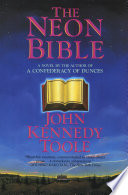 """The Neon Bible: A Novel"" by John Kennedy Toole"