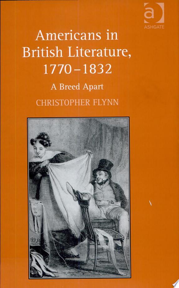 Americans in British Literature, 1770-1832