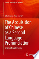 The Acquisition Of Chinese As A Second Language Pronunciation