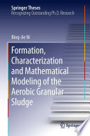 Formation  characterization and mathematical modeling of the aerobic granular sludge Book