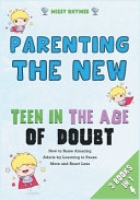 Parenting the New Teen in the Age of Doubt  3 in 1  Book PDF