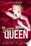 Born a Queen