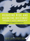 Reducing Risk and Maximizing Investment Through IT Asset Management