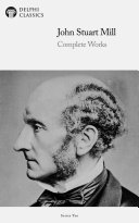 Delphi Complete Works of John Stuart Mill (Illustrated) [Pdf/ePub] eBook