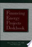 Financing Energy Projects Deskbook